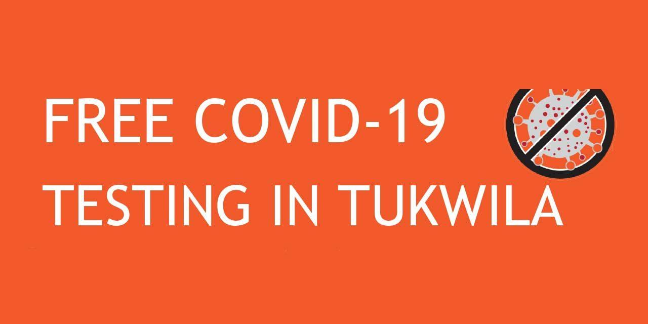 FREE COVID-19 testing now available in Tukwila
