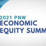 2021 Annual PNW Economic Equity Summit to be held virtually on Wednesday, June 23
