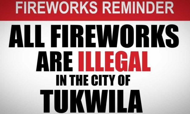 REMINDER: Fireworks are illegal in the City of Tukwila