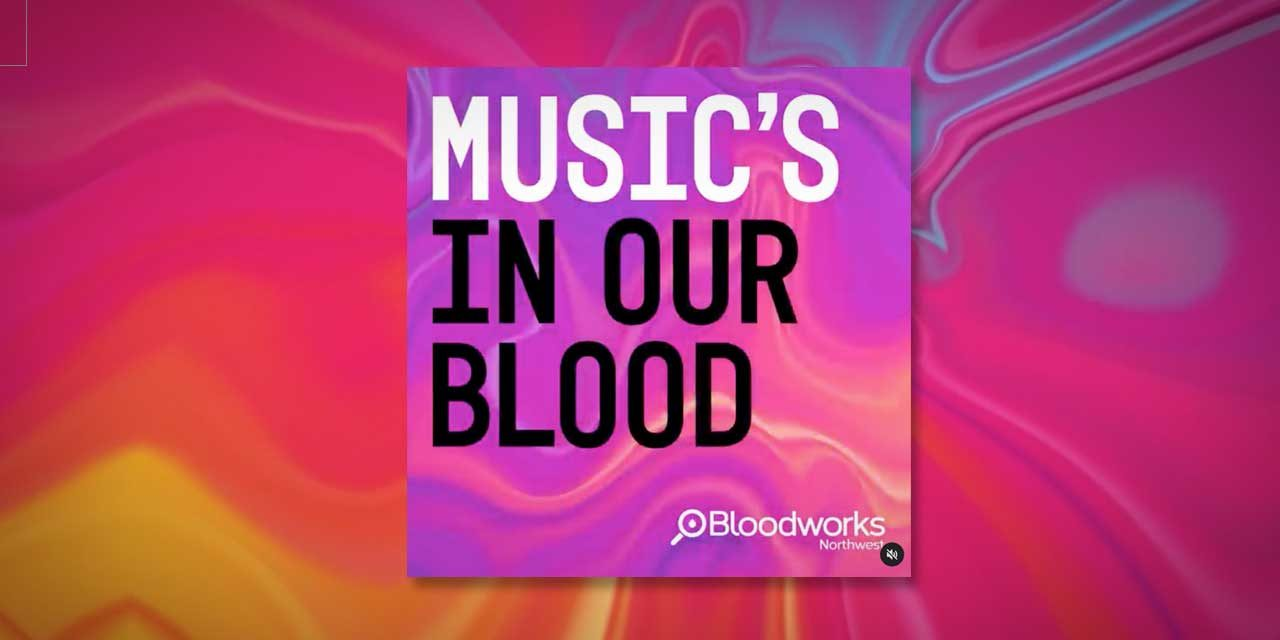 Bloodworks Northwest partnering up for new 'Music's In Our Blood' campaign